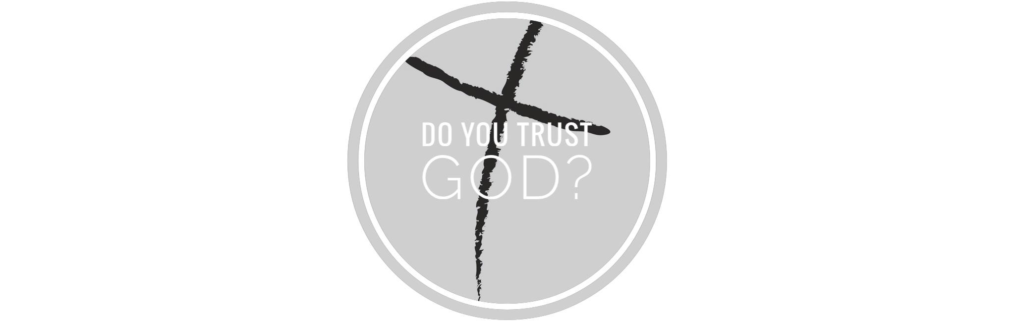 Do You Trust God? – New Hope Community Church